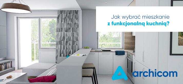 Jak wybrać mieszkanie z funkcjonalną kuchnią